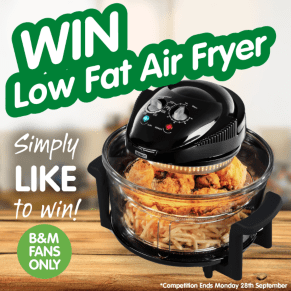 B&M's BIG Giveaway - Winner of the Low Fat Air Fryer Competition