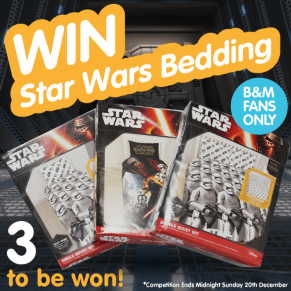 B&M's BIG Giveaway - Win Star Wars Bedding!