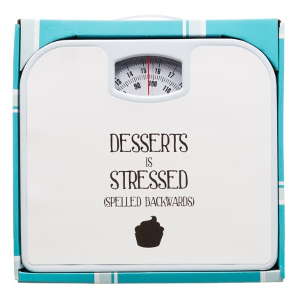277942-Slogan-Bathroom-Scale-desserts-is-stressed-31