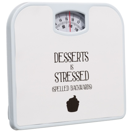 277942-Slogan-Bathroom-Scale-desserts-is-stressed1