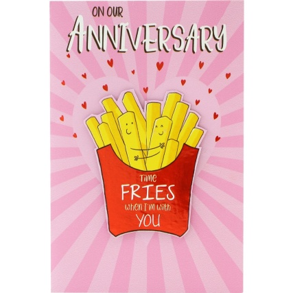 301168--anniversary-card-time-fries-when-im-with-you