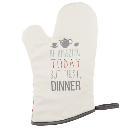 306502-Modern-Oven-Gauntlet---be-amazing-today-but-first-dinner