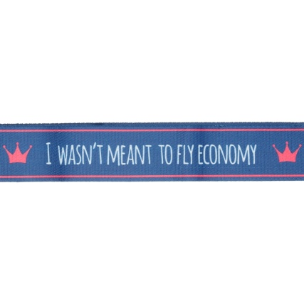 332733-printed-luggage-strap-i-wasnt-meant-to-fly-economy-2