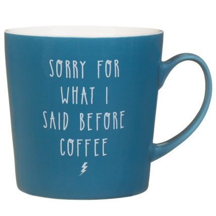 333086-colour-slogan-mug-sorry-for-what-i-said-before-coffee