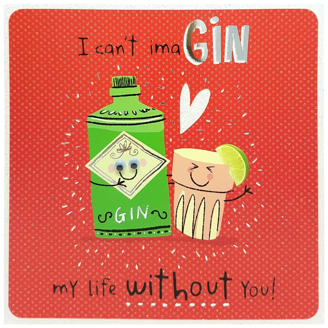 Can't ImaGIN Life Without You - Valentine's Day Card