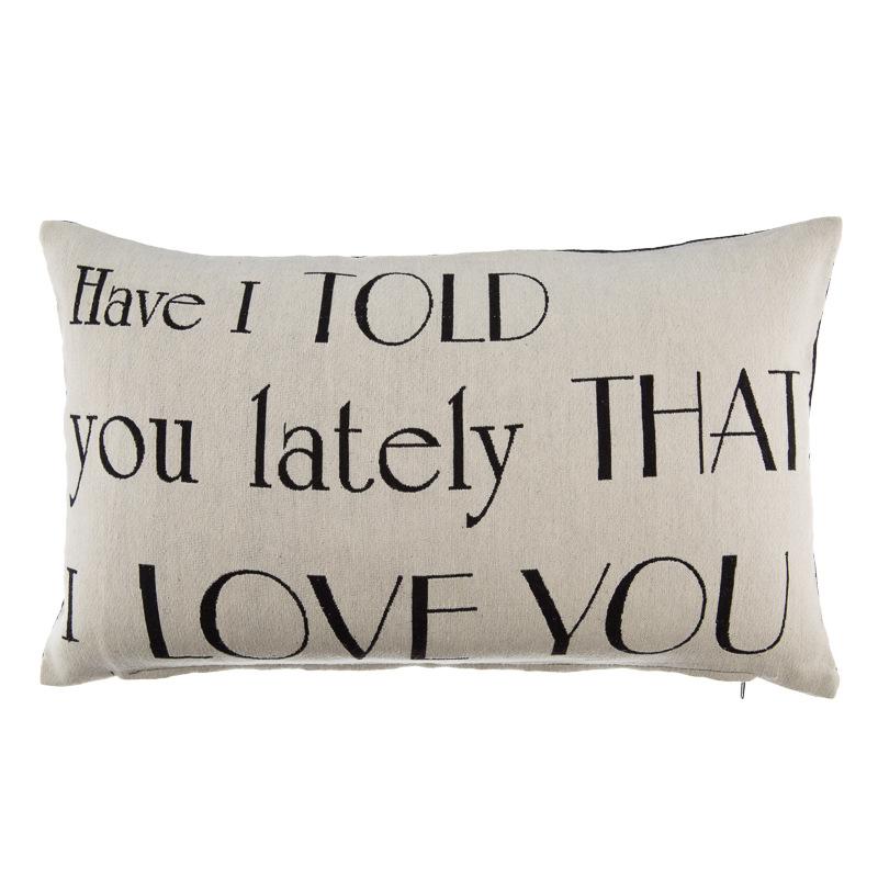 Slogan boudoir cream cushion have i told you lately that i love you1