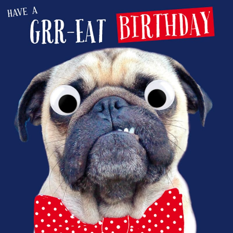 Grr Eat Birthday Pug Birthday Card Cards B Amp M