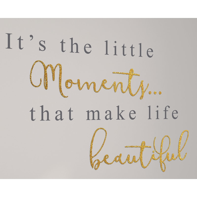 Glitter wall sticker little moments make life beautiful for When was it s a wonderful life made