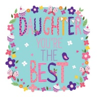 Daughter You're The Best - Birthday Card