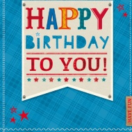 Happy Birthday To You - Birthday Card