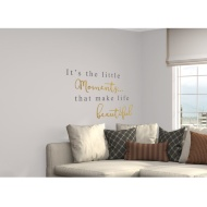 Glitter Wall Sticker - It's the Little Moments that Make Life Beautiful - Gold