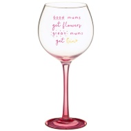 Wine Glass with Foil Decal - Good Mums Get Flowers