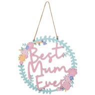 Best Mum Ever Wooden Plaque
