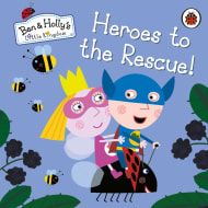 Ben & Holly's Heroes to the Rescue