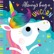 Touch & Feel Book - Always Hug a Unicorn