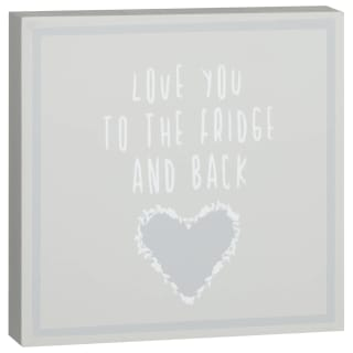 Slogan Wooden Block - Love You to the Fridge & Back