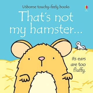 Usborne Touchy Feely Book - That's Not My Hamster