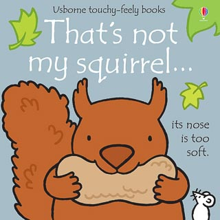 Usborne Touchy Feely Book - That's Not My Squirrel