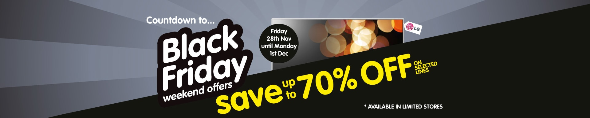 Countdown to Black Friday Weekend Offers - Save up to 70% off on selected lines at B&M Stores.
