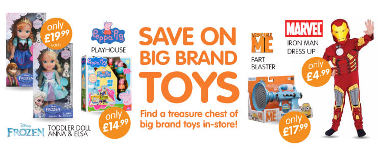 Big Savings on Childrens Toys. Find a treasure chest of Big Brand Toys in B&M Stores.