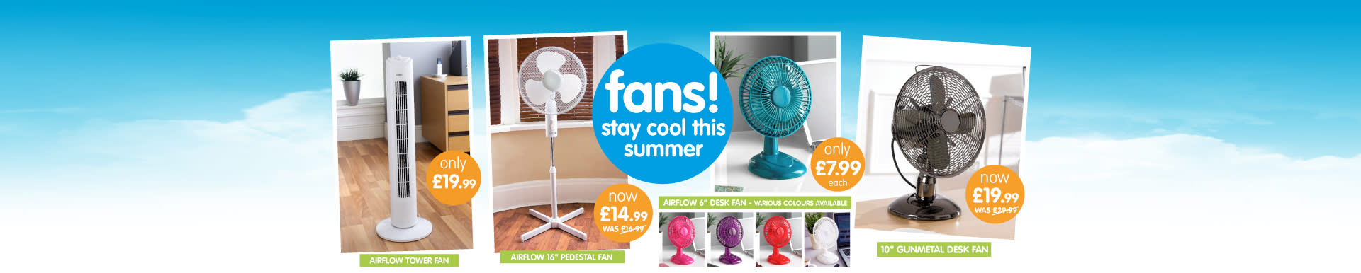 Save on electric fans and stay cool this summer.