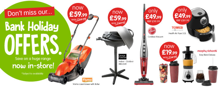 Bank Holiday Offers now in store.
