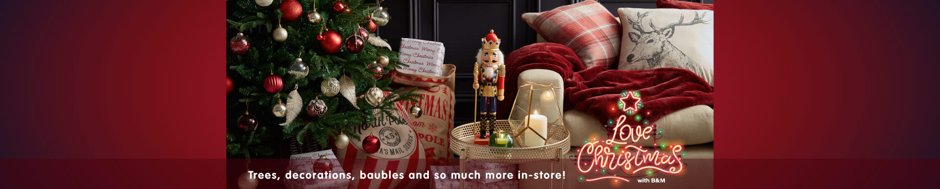 Christmas now in store at B&M.