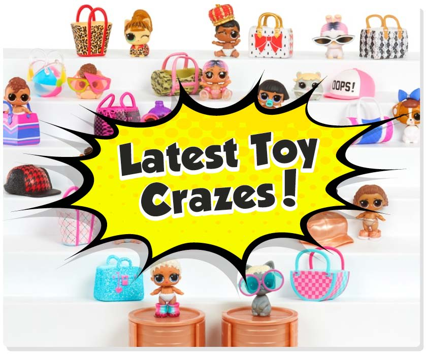 Latest Toy Crazes